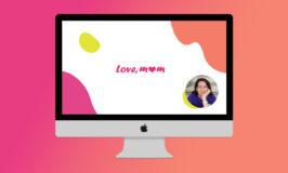 Love, mom: Σας παρουσιάζω το νέο μου μηνιαίο club για μαμάδες